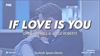 IF LOVE IS YOU - Greg Hatwell & Adele Roberts Lyrics video (Sen Çal Kapımı Soundtrack)