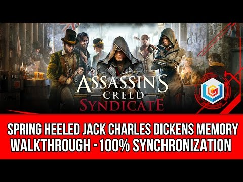 Assassin's Creed Syndicate Spring Heeled Jack Charles Dickens Memory Walkthrough - 100% Sync