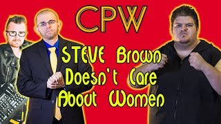 STEVE Brown Doesn't Care about Women
