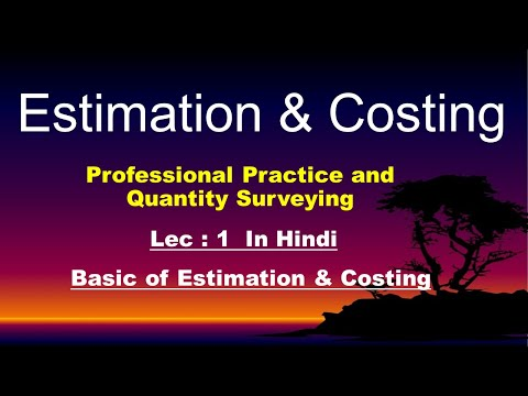 Introduction of Estimation and Costing