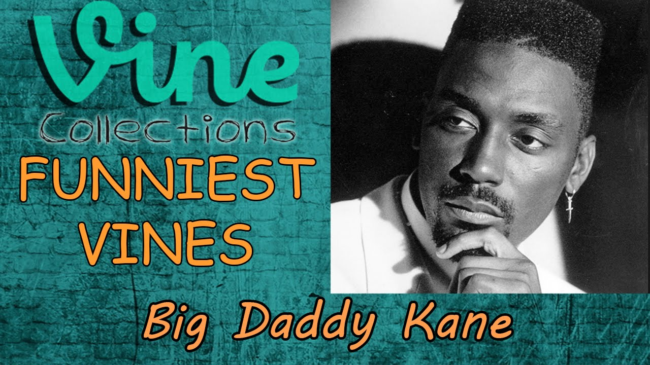Best Funniest Vines Of Big Daddy Kane Top Funny Vine Compilation 2015