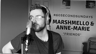 Marshmello u0026 Anne-Marie - FRIENDS (Cover)