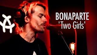 BONAPARTE 'Two Girls' LIVE Teaser