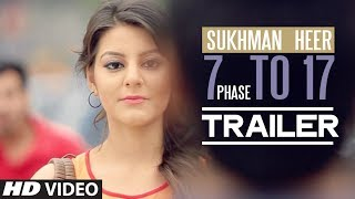 7 Phase to 17 Sukhman Heer Song Trailer | 7 Phase to 17 | Latest Punjabi Song 2014