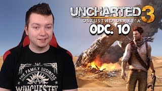 UNCHARTED 3: Oszustwo Drake'a #10 - KONIEC GRY! [Ep.22]