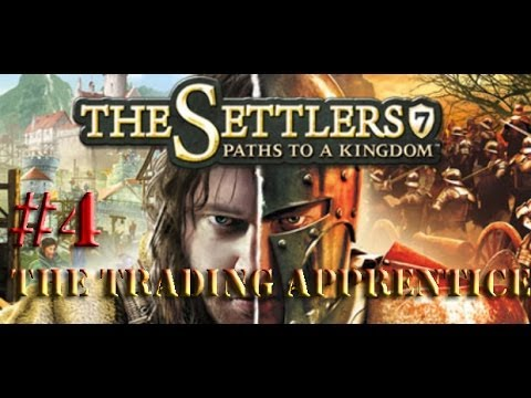 The Settlers 7 #4 - Paths to a Kingdom, The Trading Apprentice 1/3 [EN]