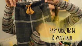 Baby Zara, H&M And Vans Haul