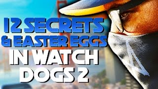 12 Watch Dogs 2 Easter Eggs and Secrets