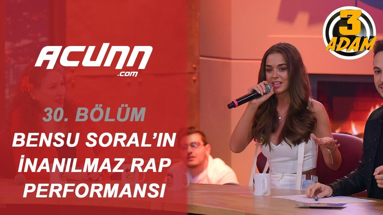 Bensu Soral'ın Müthiş Rap Performansı!   3 Adam