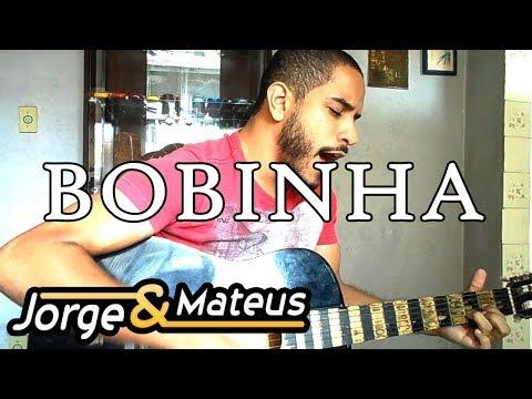 Bobinha - Jorge & Mateus Terra Sem CEP Igor Ribeiro - Cover