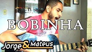 Baixar Bobinha - Jorge & Mateus [Terra Sem CEP] (Igor Ribeiro - Cover)