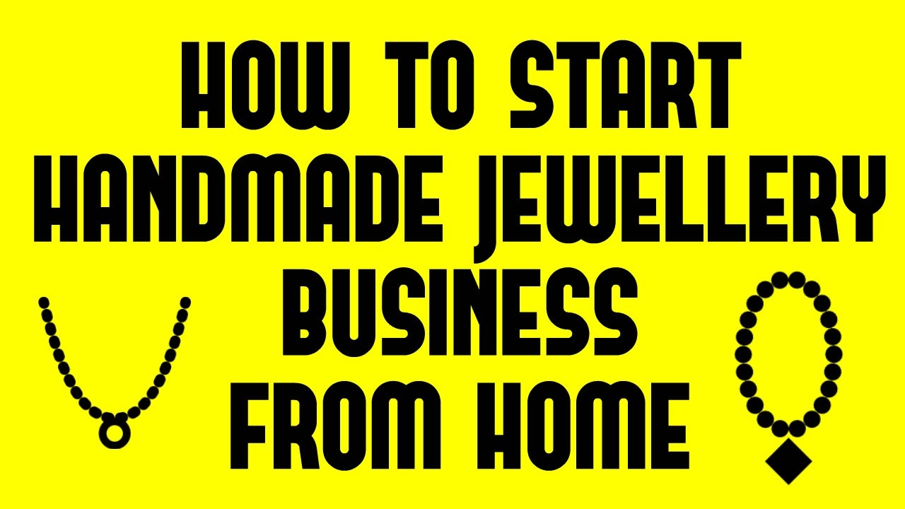 Nice Which Small Business To Start From Home Part - 3: Good Small Business To Start At Home Part - 4: How To Start Handmade  Jewellery