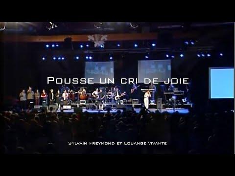 Pousse un cri de joie, Jem 544 - Sylvain Freymond & Louange Vivante