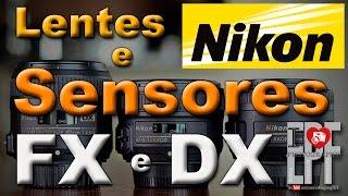 Corte - Crop nos Sensores Nikon DX e FX com Lentes DX e FX - #EPF