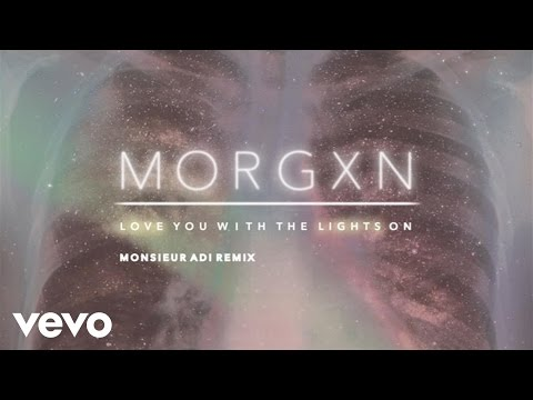 morgxn - love you with the lights on (monsieur adi remix (audio only))