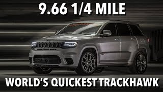 9.66 @ 145 mph Jeep Trackhawk World Record 1/4 Mile Run