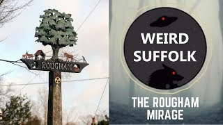 Video Weird Suffolk: The Rougham mirage download MP3, 3GP, MP4, WEBM, AVI, FLV Agustus 2018