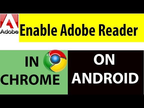 Enable Adobe Reader In Chrome On Android [Official 2017]