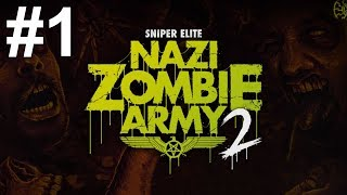 Sniper Elite Nazi Zombie Army 2 Gameplay Walkthrough Part 1 No Commentary