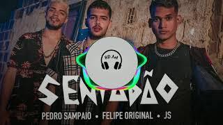 Baixar Sentadão -  Pedro Sampaio (part. Felipe Original e JS o Mão de Ouro) - 8D AUDIO