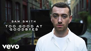 Смотреть клип Sam Smith - Too Good At Goodbyes