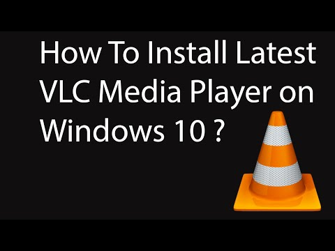 How To Install VLC Media Player On Windows 10 ?