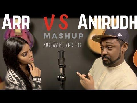 ARR VS ANIRUDH (Tamil Songs Mashup) | Suthasini and Ebi Shankara
