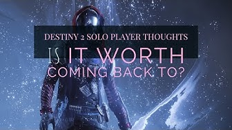 Solo Player Thoughts: Is Destiny 2 Worth Coming Back To?
