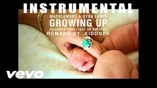 Macklemore & Ryan Lewis - Growing Up (Sloane's Song) feat. Ed Sheeran (Official Instrumental)