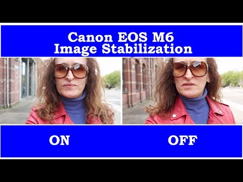 Canon EOS M6 Image Stabilization | Sharing Spot
