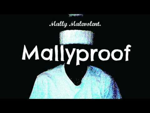 Mallyproof - Mally Malevolent.