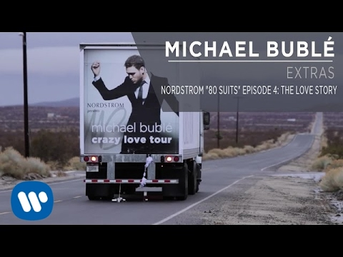 """Download Michael Bublé - Nordstrom """"80 Suits"""" Episode 4: The Love Story [Extra]"""