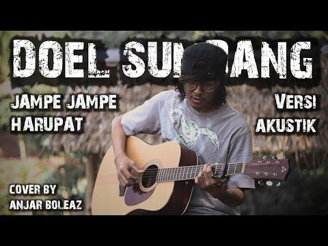 JAMPE JAMPE HARUPAT - DOEL SUMBANG (VERSI AKUSTIK GITAR) COVER BY ANJAR BOLEAZ