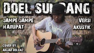 Anjar Boleaz - Jampe Jampe Harupat - Doel Sumbang (versi Akustik Gitar) Cover