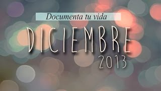 Documenta tu vida | document your life | DICIEMBRE 2013 CEDMIS Thumbnail