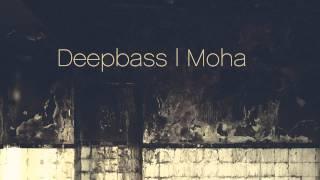 Deepbass - Moha