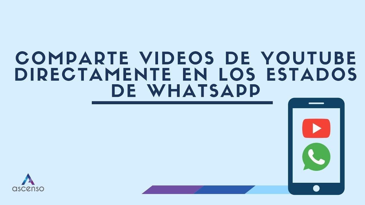 Cómo Compartir Un Video De Youtube En El Estado De Whatsapp