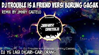 DJ Trouble Is A Friends Versi Burung Gagak Remix Tiktok Paling Mantul2019