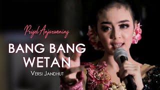 Bang Bang Wetan - Prigel Anjarwening