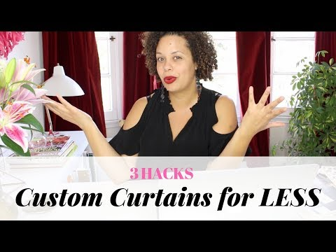 3 Hacks for Custom Curtains Under $100