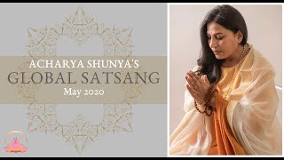 Global Satsang - May 3rd 2020 | Acharya Shunya