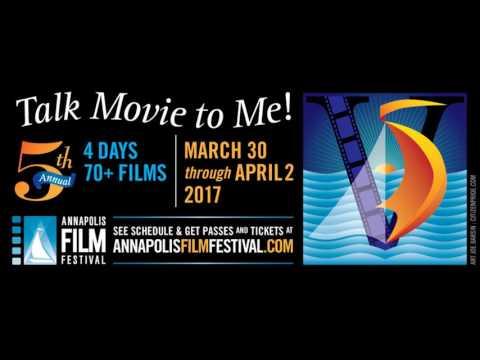 The 2017 Annapolis Film Festival; Talk Movie To Me! (E-23)