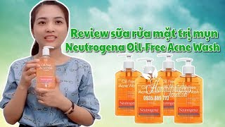 Review sữa rửa mặt trị mụn Neutrogena Oil-Free Acne Wash