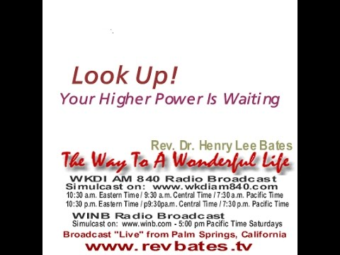 Look Up!  Your Higher Power Is Waiting, Rev Bates The Way to a Wonderful Life