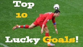 Top 10 Lucky Goals in Football History!!! ● Funny Luckiest Goals of all time Compilation