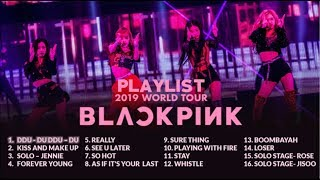 BLACKPINK PLAYLIST 2019 - WORLD TOUR ALL SONGS