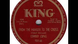 Cowboy Copas ~ From the Manger to the Cross (1950)