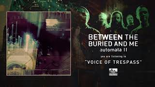 BETWEEN THE BURIED AND ME - Voice of Trespass