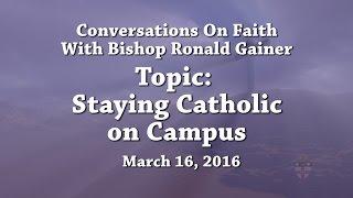 Staying Catholic on Campus