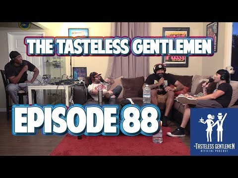 The Tasteless Gentlemen Show - Episode 88